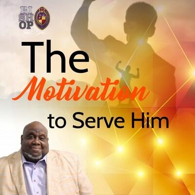 The Motivation to Serve Him (MP3)