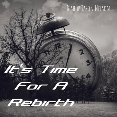 It's Time For A Rebirth (Bishop Jason Nelson) MP3