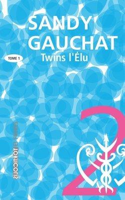 Twins, la trilogie, Tome 1,