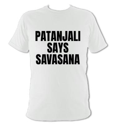 Patanjali Says Savanasa T-Shirt (unisex) - free shipping!