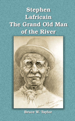 Stephen Lafricain, The Grand Old Man of the River