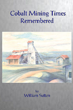 Cobalt Mining Times Remembered -Kindle