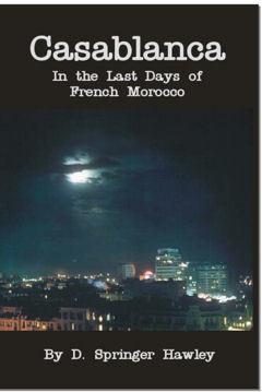 Casablanca ~In The Last Days of French Morocco -EPub