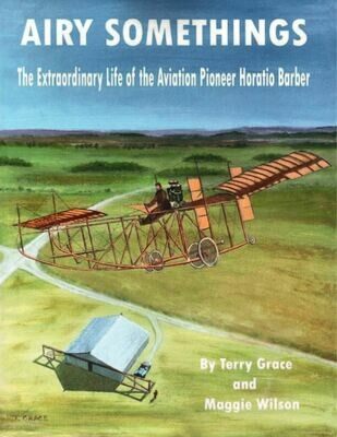 Airy Somethings: The Extraordinary Life of the Aviation Pioneer  Horatio Barber