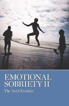 Emotional Sobriety II