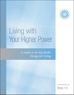 Workbook - Steps 1-3 Living With Your Higher Power