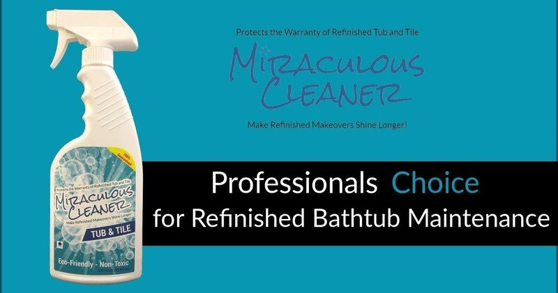 Refinished Bathtub Maintenance Cleaner- Protects Warranty of Refinished Tub & Tile Miraculous Cleaner Make Refinished Makeovers Shine Longer(16 oz)