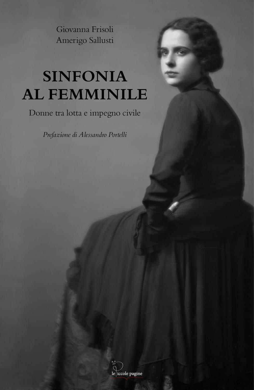 Sinfonia al femminile / Giovanna Frisoli e Amerigo Sallusti