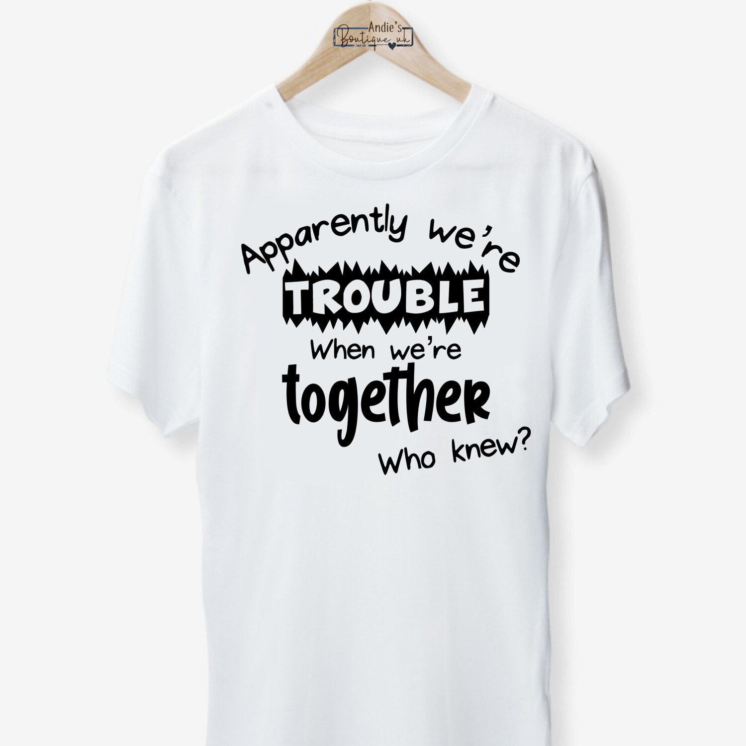Matching Trouble When Together Tee