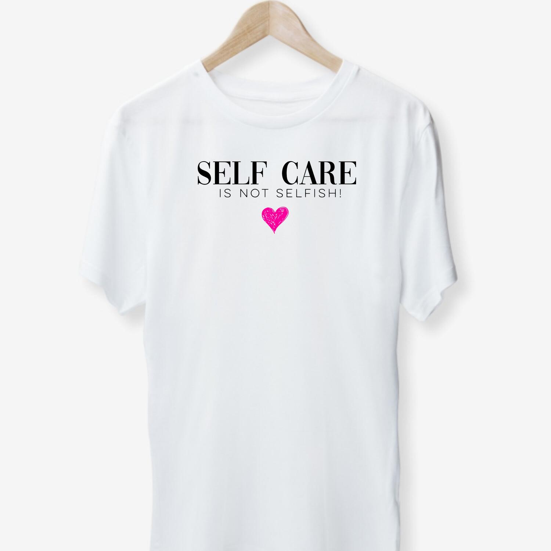 Self Care Is Not Selfish Tee