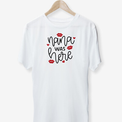 Mama/ Nana Was Here Tee