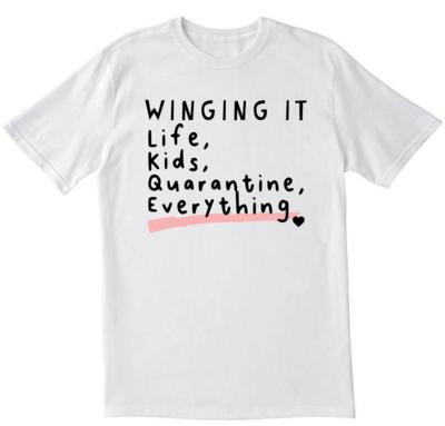 Winging it quarantine edition T-shirt