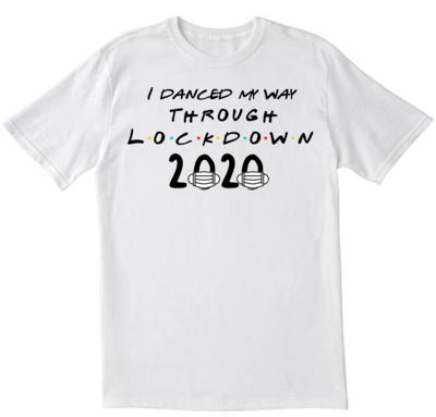 I danced my way through lockdown T-shirt