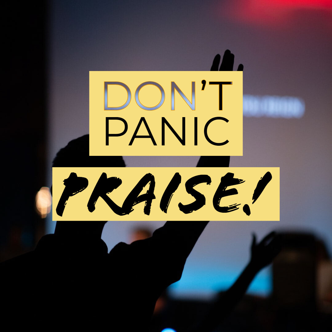 Don't Panic! Praise! [DOWNLOAD]