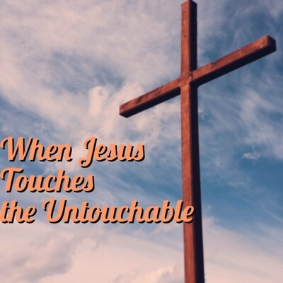 When Jesus Touches the Untouchable [CD or DVD]