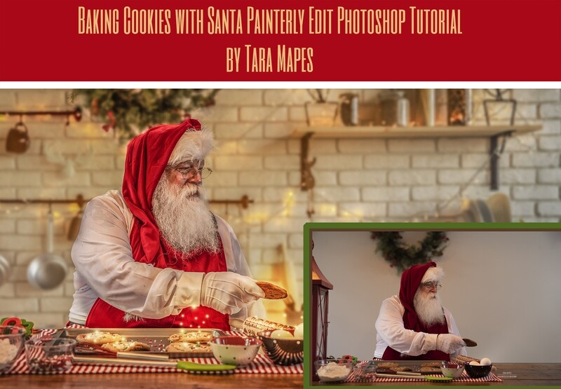Christmas Edit - Painterly Baking Cookies with Santa Photoshop Tutorial - Painterly Fine Art Photoshop Tutorial by Tara Mapes