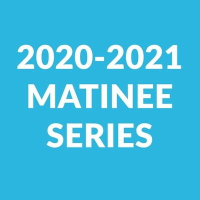 Matinee Series for New Subscribers