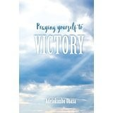 Praying Yourself to Victory