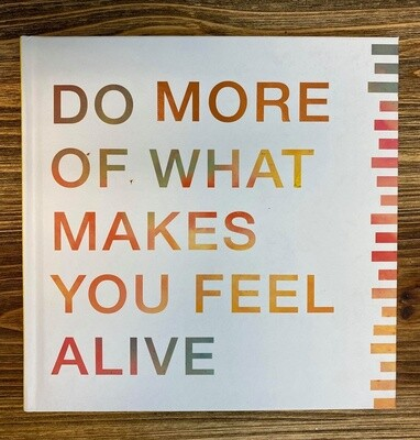 Do More Of What Makes You Feel Book