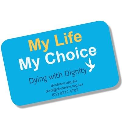 My Life My Choice Fridge Magnet
