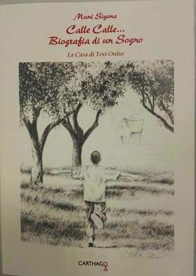 Libro Calle Calle Biografia di un sogno