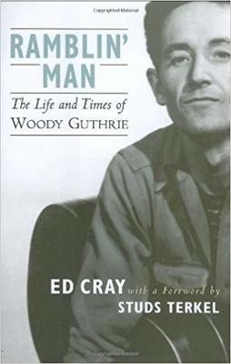 Ramblin' Man: The Life and Times of Woody Guthrie Hardcover