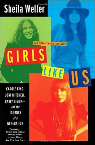 Girls Like Us: Carole King, Joni Mitchell, and Carly Simon