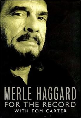 Merle Haggard's My House of Memories : For the Record - Hardcover