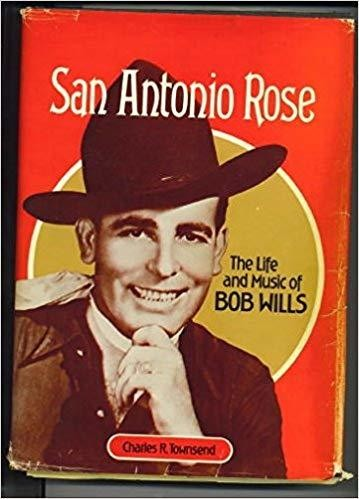 San Antonio Rose: The Life and Music of Bob Wills - Hardcover