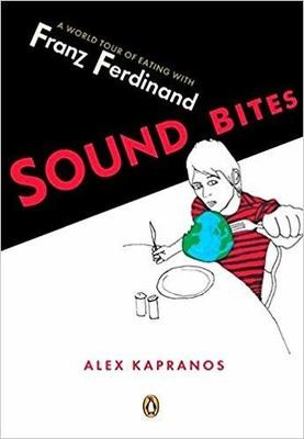 Sound Bites: Eating on Tour with Franz Ferdinand - Paperback