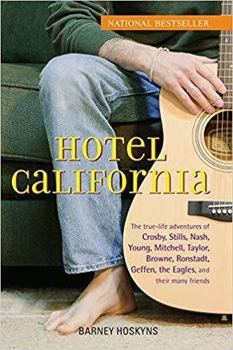 Hotel California: The True-Life Adventures of Crosby, Stills, Nash, Young