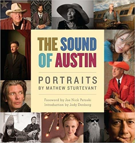 The Sound of Austin: Portraits by Mathew Sturtevant Hardcover