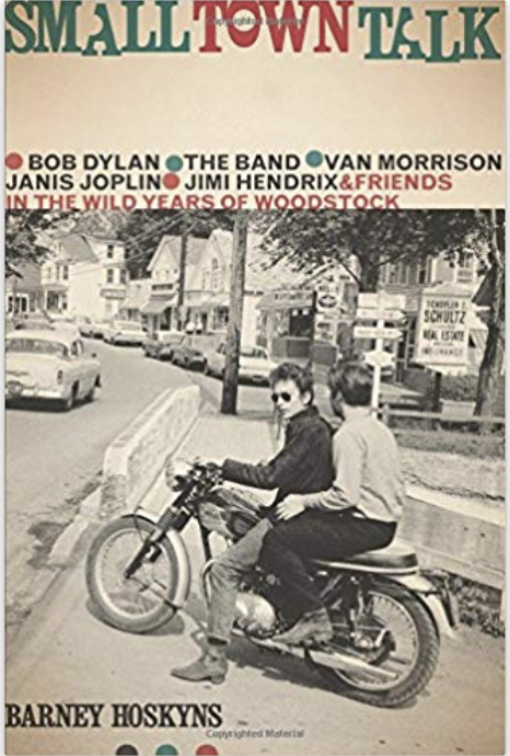 Small Town Talk: Bob Dylan, The Band...