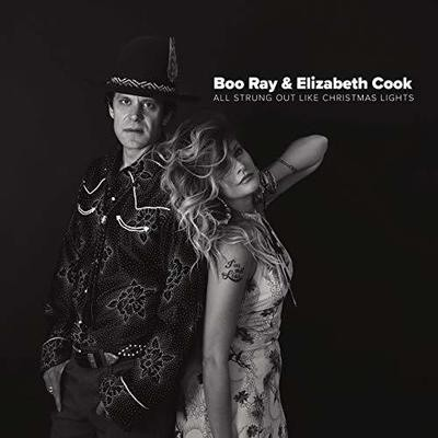 Strung Out Like Christmas Lights - Single Boo Ray & Elizabeth Cook