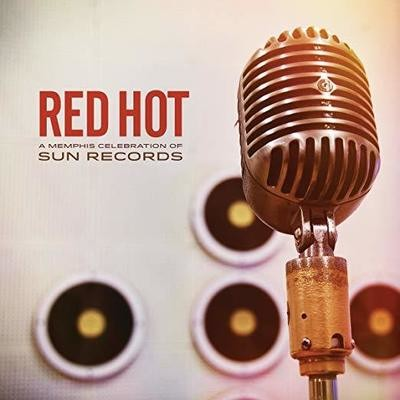 Red Hot - A Memphis Celebration of Sun Records