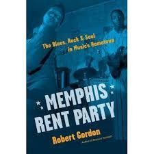 The Blues, Rock & Soul in Music's Hometown - Memphis Rent Party