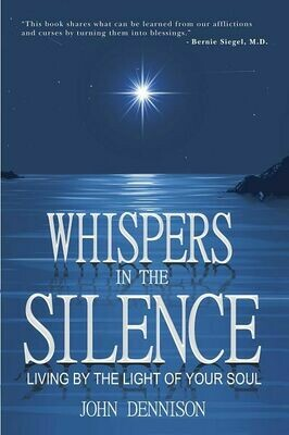 Whispers in the Silence -- Living by the Light of Your Soul