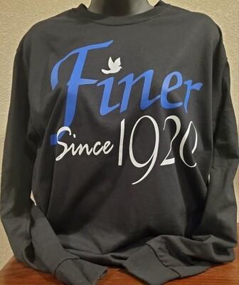 Finer Since 1920- Long Sleeve
