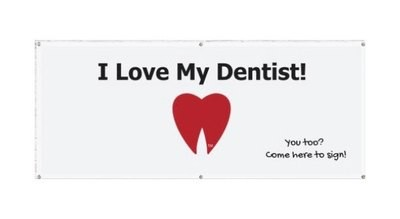 "Large ""I Love My Dentist!"" Indoor Banner for Patient Name Stickers."