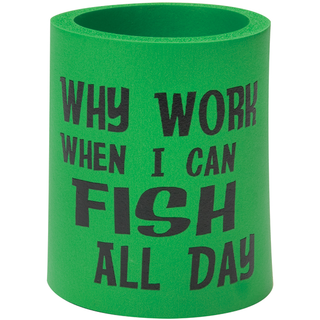 Can Cooler - Why Work When You Can Fish - Green/Black