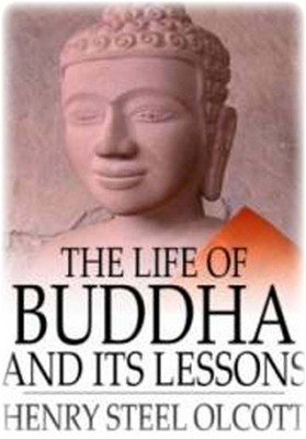 The Life of Buddha and Its Lessons BY  H. S. Olcott - Free Ebook Download