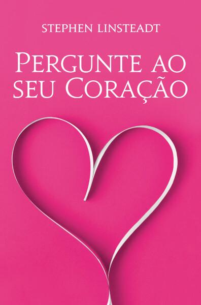 Pergunte ao Seu Coração - 365 Mensagens do Coração para Você.  (livro de softback) Em Português