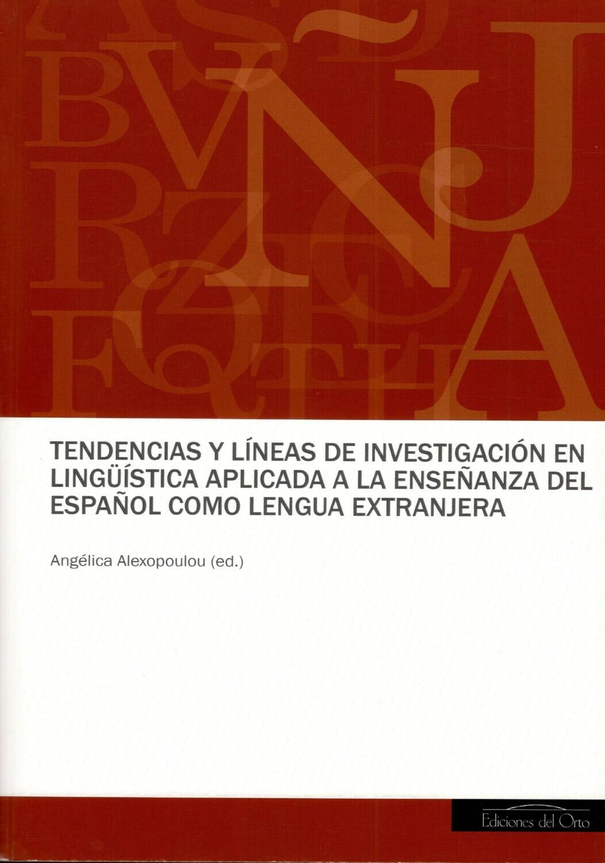 TENDENCIAS Y LINEAS DE INVESTIGACION EN LINGUISTICA APLICADA A LA ENSEÑANZA DEL ESPAÑOL COMO LENGUA EXTRANJERA