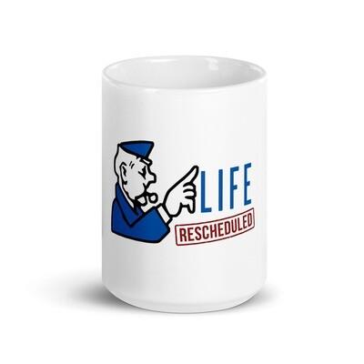 Life Rescheduled Mug