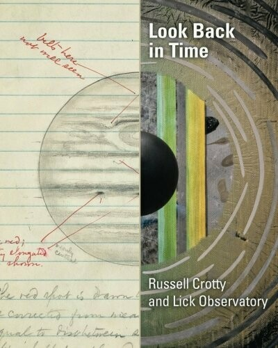 Look Back in Time:  Russell Crotty and Lick Observatory