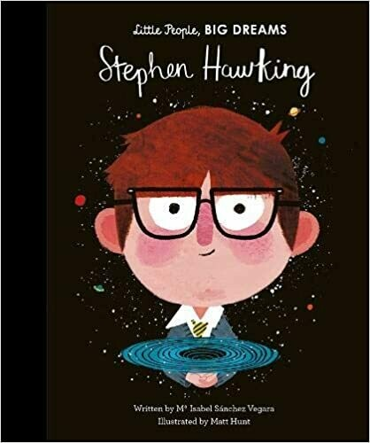 Little People, Big Dreams -- Stephen Hawking