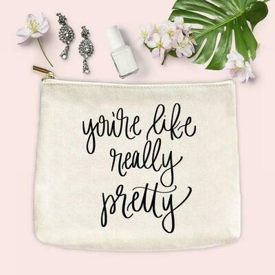 SWD You're Like Really Pretty Make Up Bag