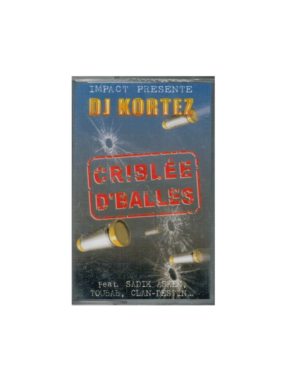 MIXTAPE DJ KORTEZ CRIBLEE D'BALLES IMPACT MIX TAPE RARE COLLECTOR SON MUSIC MUSIQUE COMASOUND KARTEL CSK ONLINE