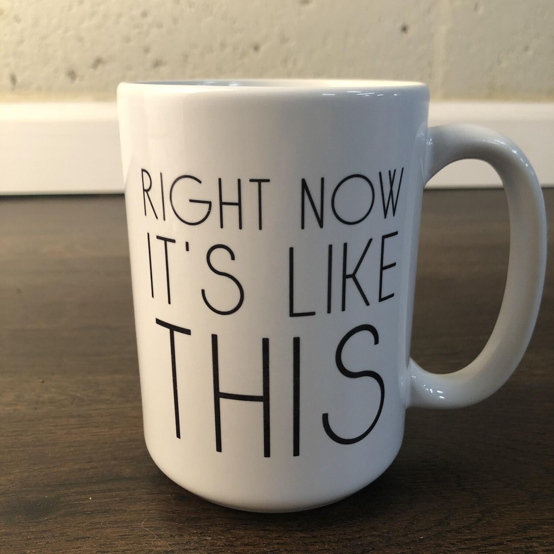"""Right Now"" Mug"