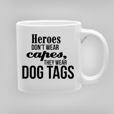 'Heroes Don't Wear Capes' Mug